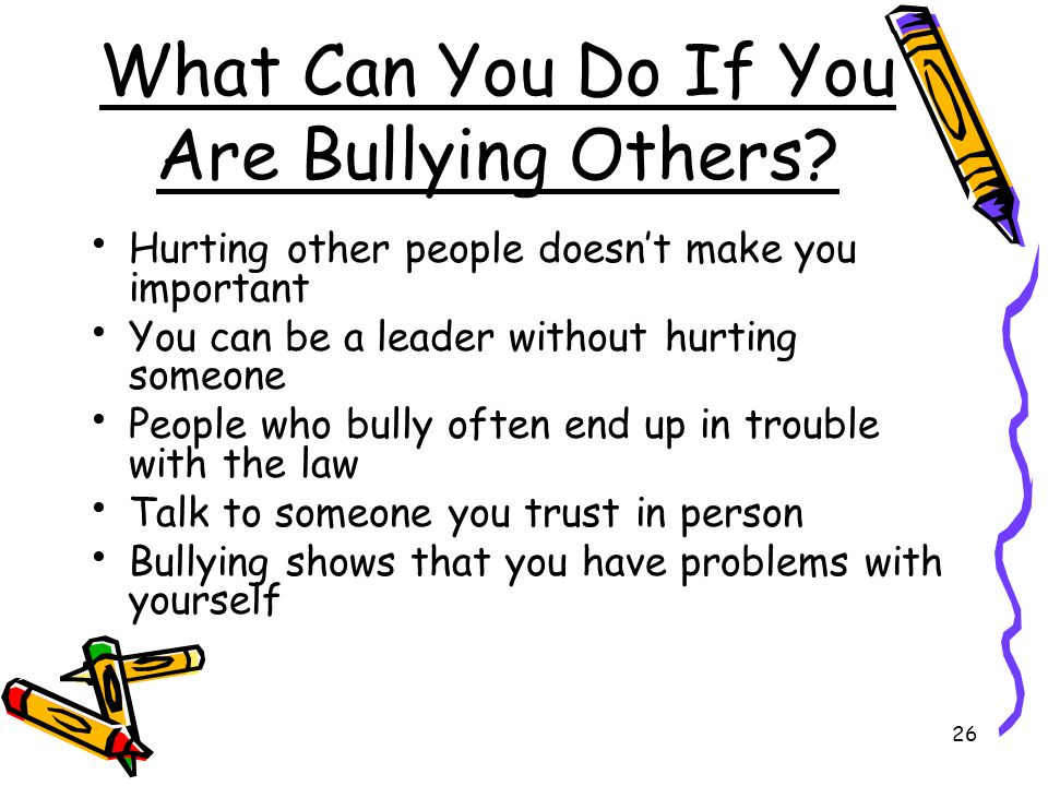 What Can You Do If You Are Bullying Others
