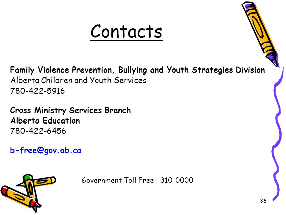 Contacts Family Violence Prevention, Bullying and Youth Strategies Division. Alberta Children and Youth Services