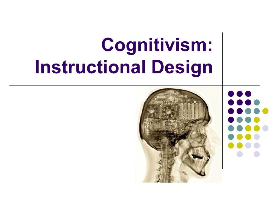 Cognitivism: Instructional Design