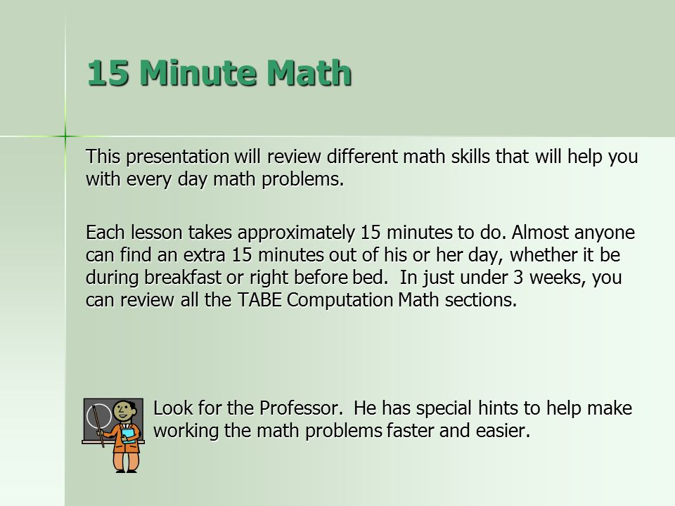 15 minute math this presentation will review different math skills