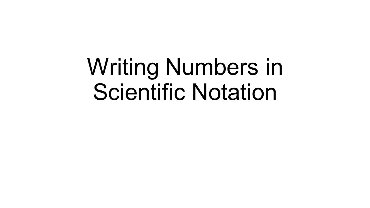 write the number in scientific notation Go back and read about scientific notation section a: the definition of the notation (decimal = scientific) write the follwing numbers in scientific notation.
