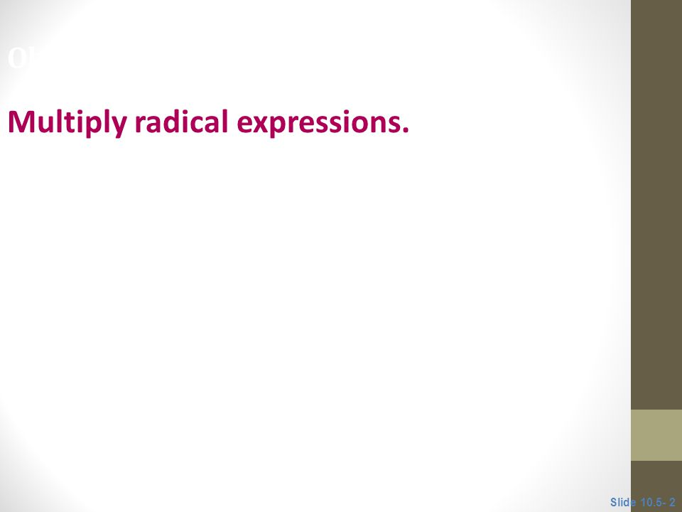 105 Multiplying And Dividing Radical Expressions Ppt Video Online