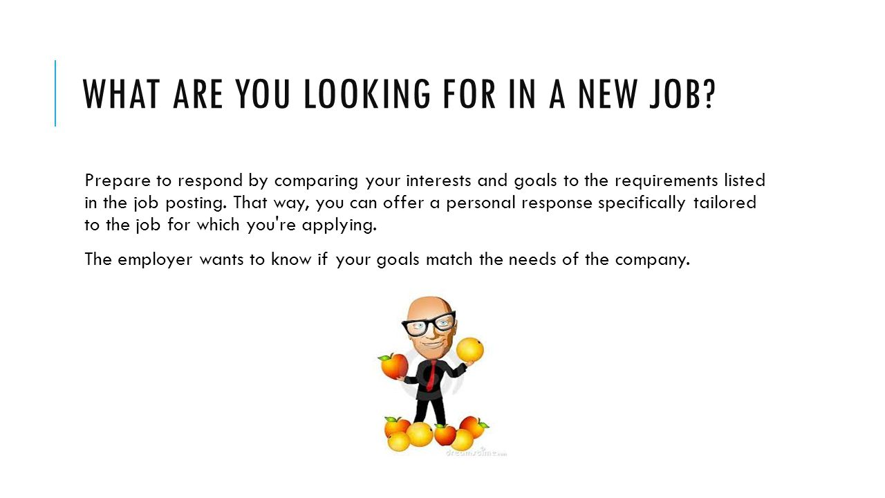 what are you looking for in a new job - Why Are You Looking For A New Job