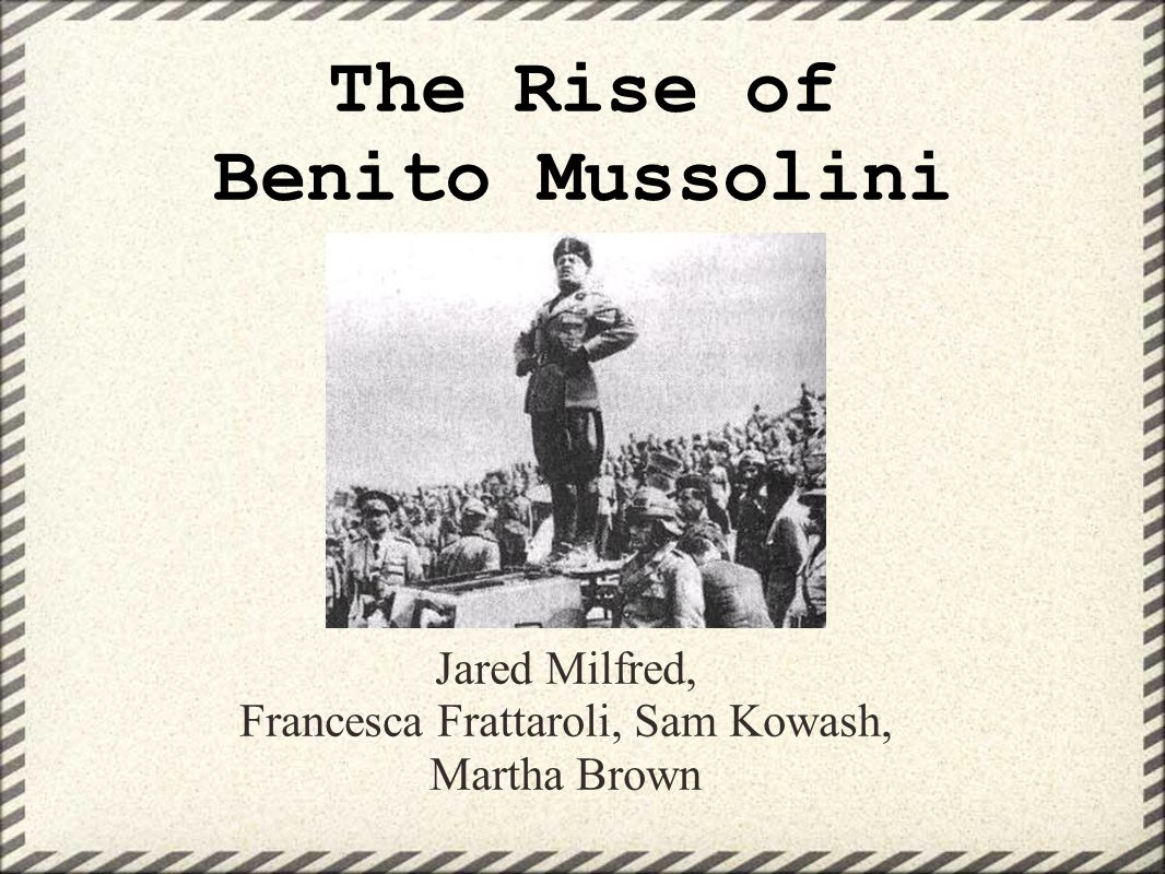 benito mussolini the rise the fall In this lesson, we explore the rise of fascism in interwar italy, as led by il duce, benito mussolini mussolini's oppressive, totalitarian regime fell during wwii.