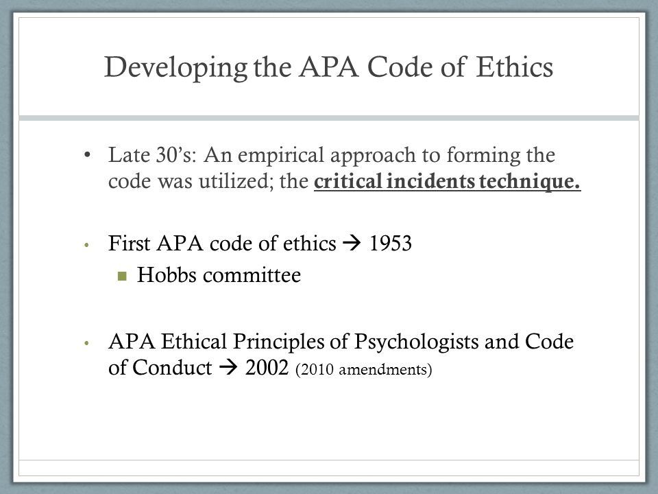 apa code of ethics American psychological association code of ethics the american psychological association published its first code of ethicsin 1953 the appearance of the initial code corresponded with the rise of professional.