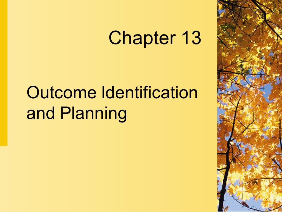 Outcome Identification and Planning
