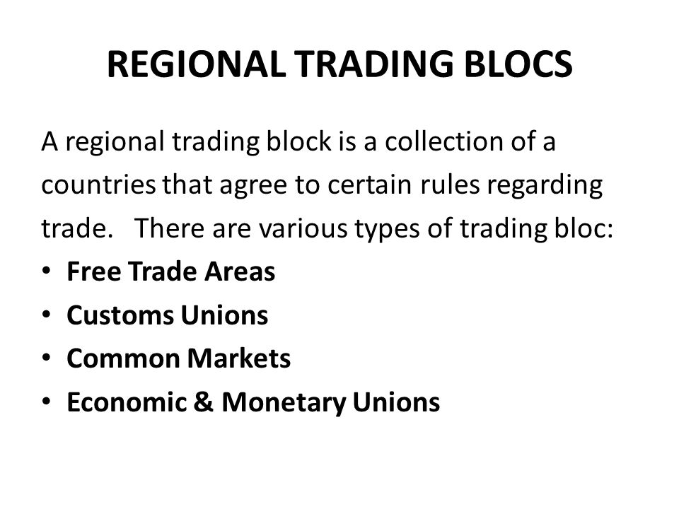 role of trading blocs War and with the emergency of powerful trading blocs  examine trade creation, trade diversion effects of regional economic integration at sectoral level.