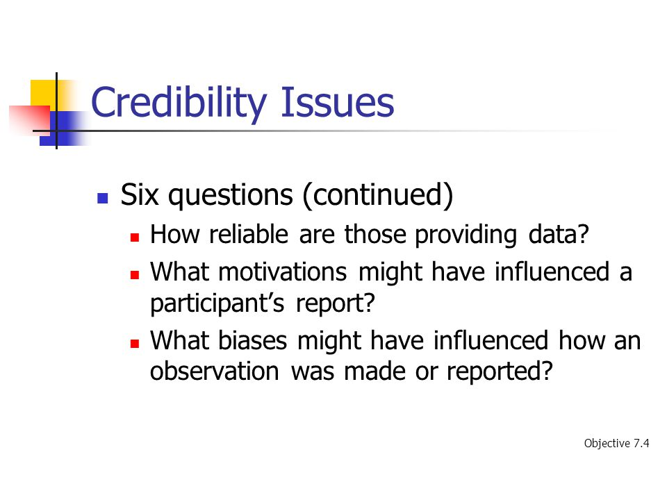 Credibility Issues Six questions (continued)