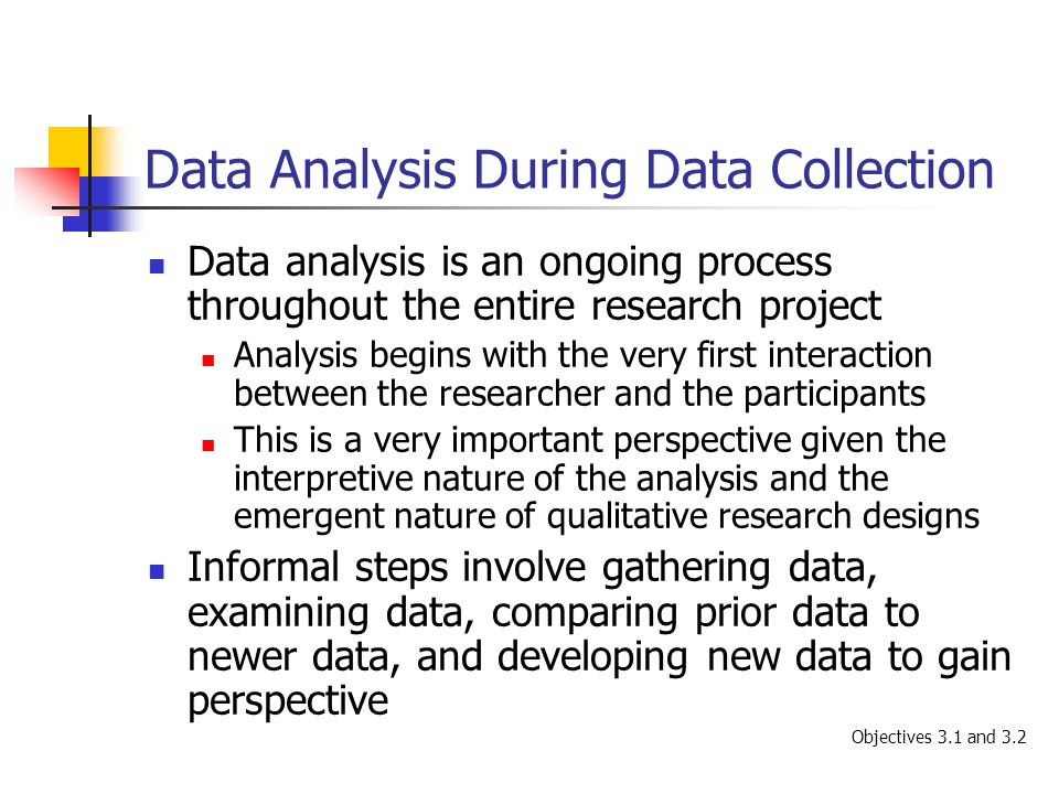 Data Analysis During Data Collection