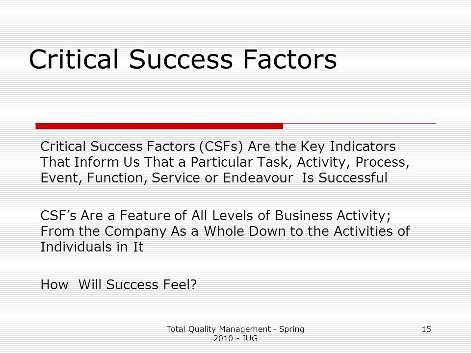quality management critical success factors The relationship between critical success factors of total quality management and process improvement: a case study mohammad saljoughian related information department of management, university of isfahan, hezar jerib.