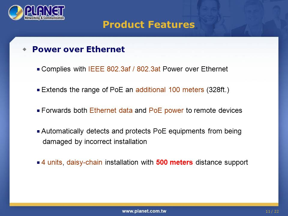 Product Features ◆ Power over Ethernet