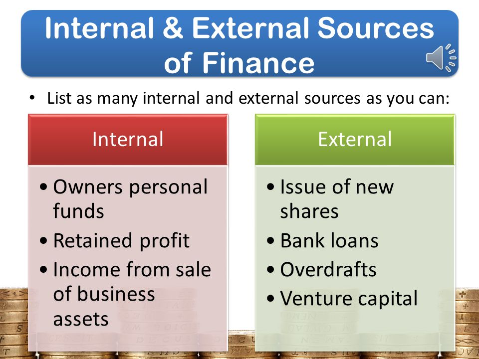 internal and external sources of finance for tesco essay Business studies - sources of finance: business finance can come from internal or external sources if it comes from internal sources it's likely to.