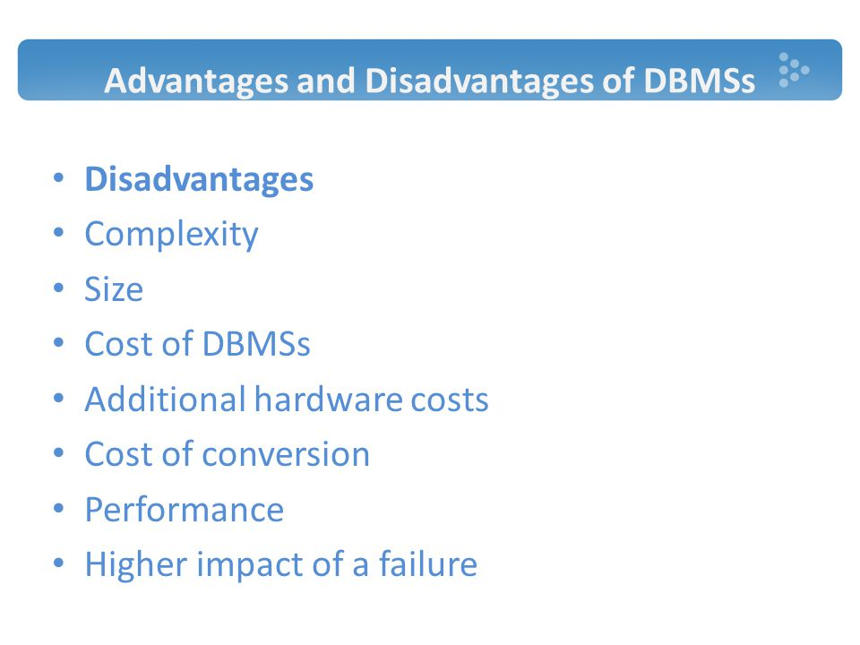 Advantages and Disadvantages of DBMSs