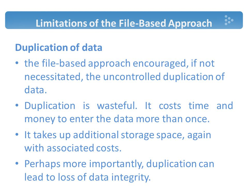 Limitations of the File-Based Approach