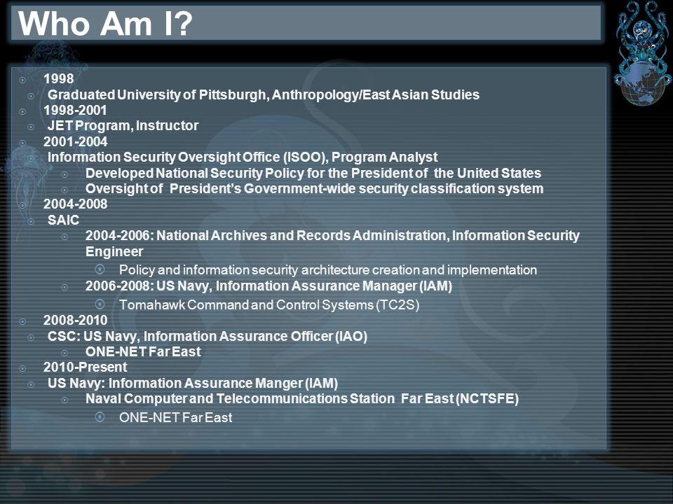 Who Am I 1998. Graduated University of Pittsburgh, Anthropology/East Asian Studies. 1998-2001. JET Program, Instructor.