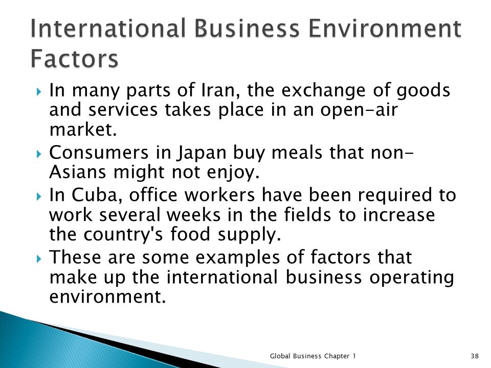 international business factor Introduction readily available information, rapid advancement in technology, labor cost factor, trade agreements, standardization, sophisticated.