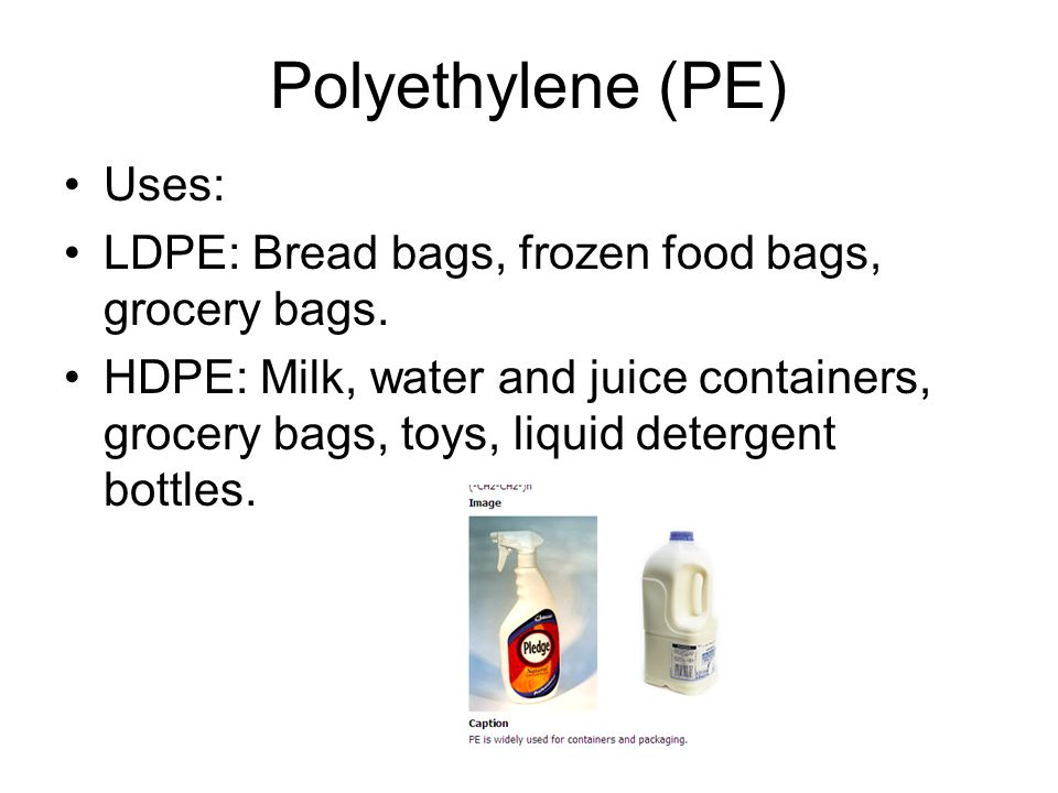 Polyethylene (PE) Uses: