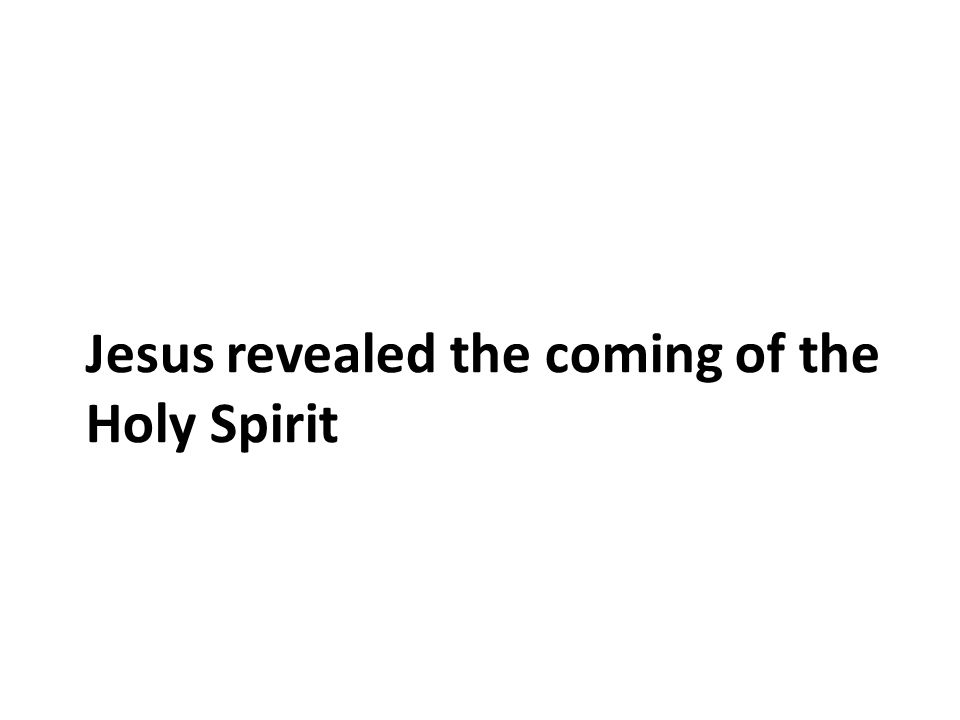 "the coming of the holy spirit essay In his opening statement jesus promises the holy spirit, and he does this by  distinguishing the coming of the spirit from the baptism of john ""for john truly."