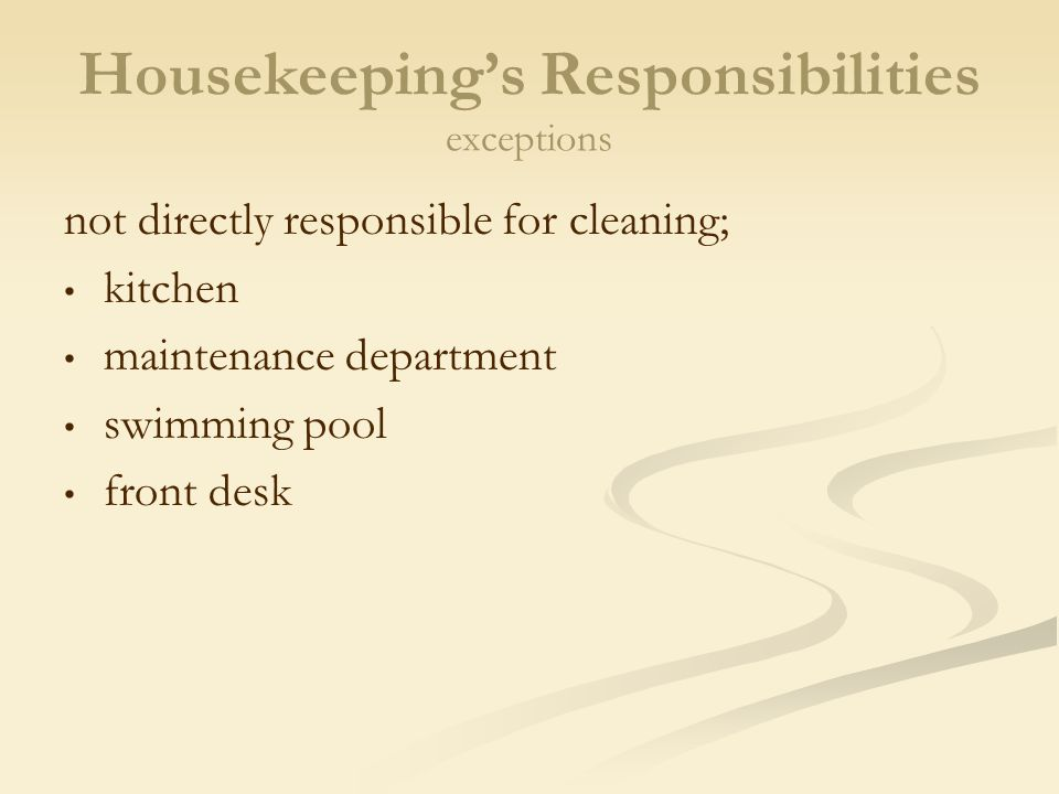 4 housekeepings responsibilities exceptions - Housekeeping Responsibilities