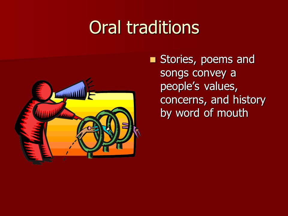 oral traditions or spoken word in It is perhaps even more understandable that oral traditions carried by african this sense of special powers of the spoken word--as expressed in the following.