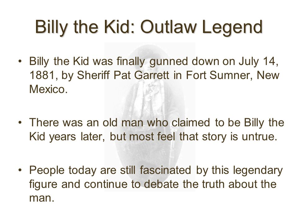 billy the kid becoming a legend Though, did i notice the name of the fake boat that was one of the photographer's studio props: bonney i naturally thought of one billy the kid.