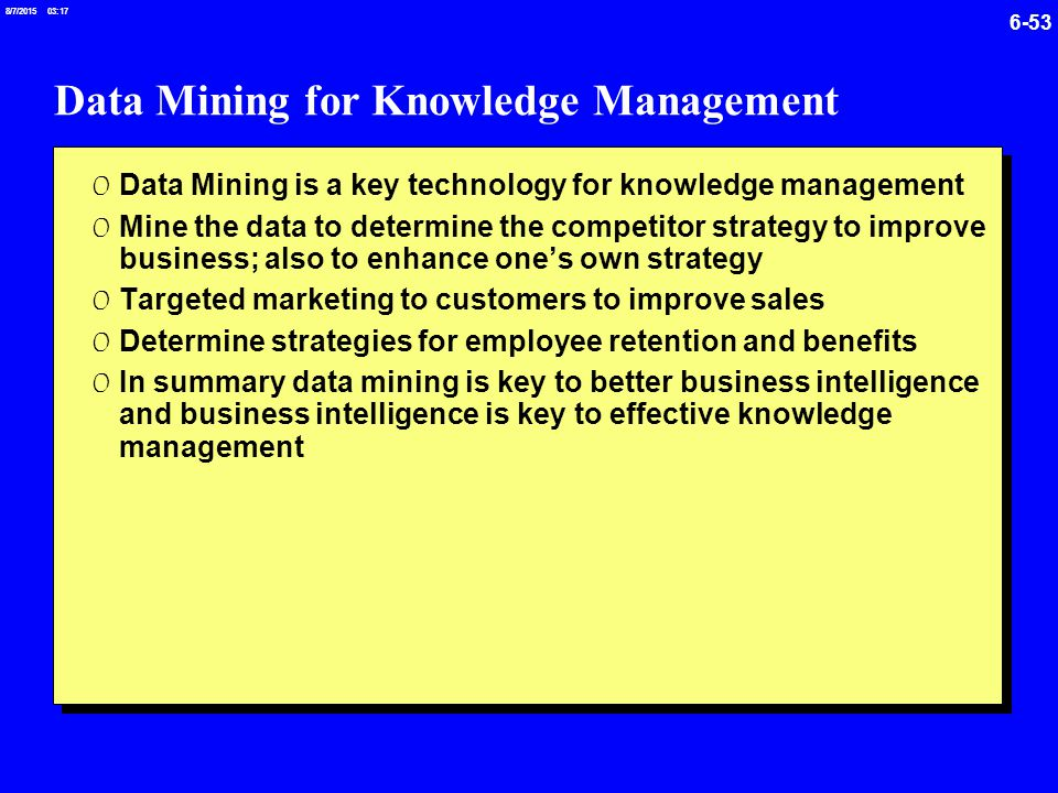 knowledge management and data mining Examples of data mining jump to navigation jump to search data mining, the process of  algorithmic requirements differ substantially for relational (attribute) data management and for topological (feature) data management  there are several critical research challenges in geographic knowledge discovery and data mining.