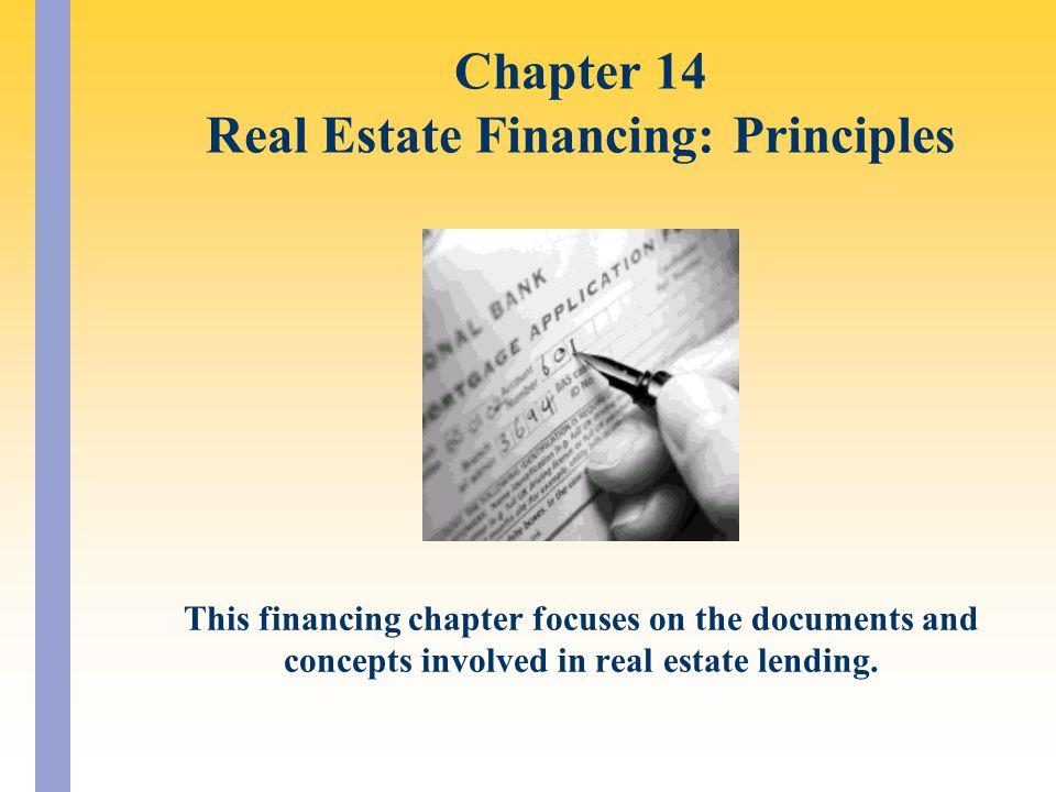 Chapter 14 Real Estate Financing: Principles