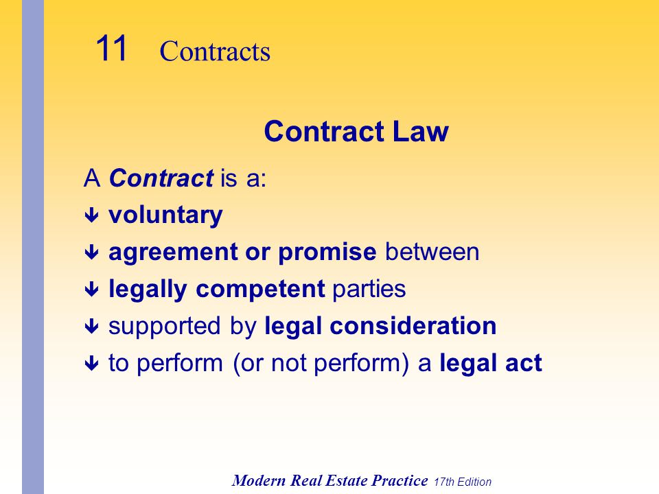 11 Contracts Contract Law A Contract is a: voluntary