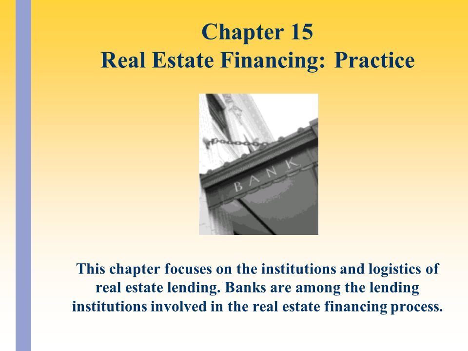 Chapter 15 Real Estate Financing: Practice