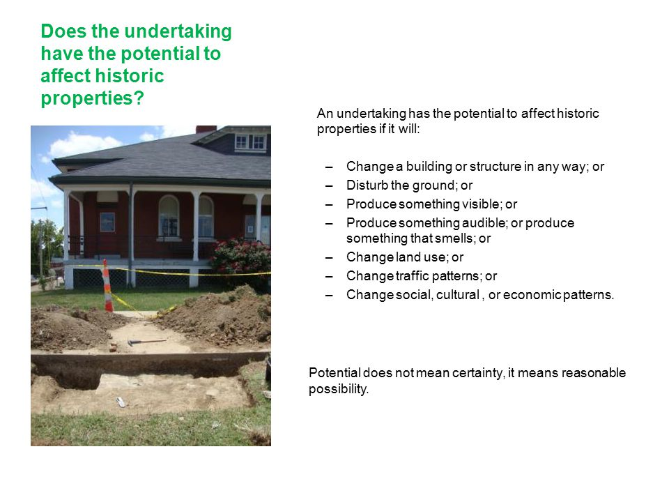 Does the undertaking have the potential to affect historic properties