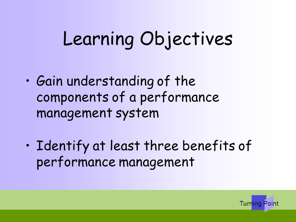 understanding key components of performance management The criteria constitute a framework for understanding  a systems view of performance management  the key components of a performance management system  the relationships among the components  the criteria emphasize the alignment of key components of the performance management system.