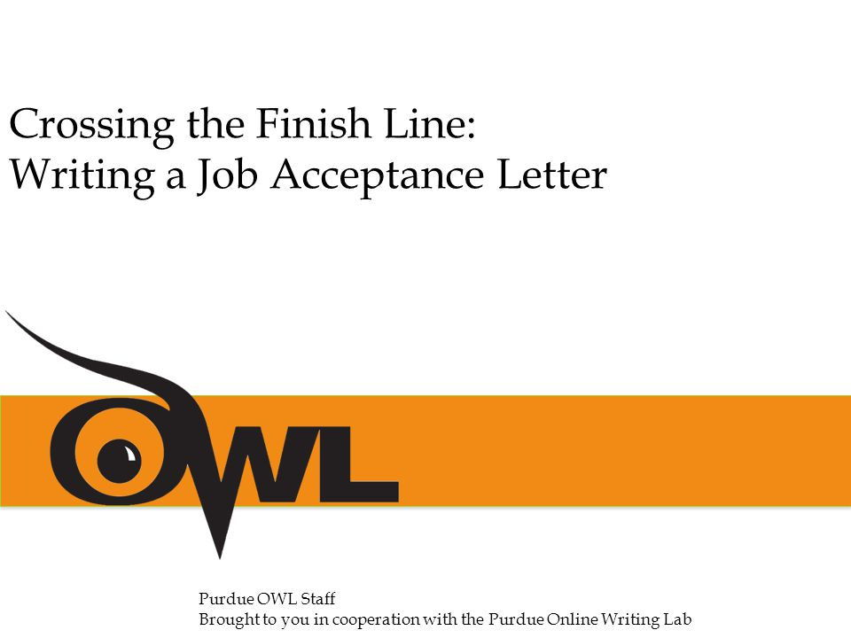 Crossing The Finish Line: Writing A Job Acceptance Letter - Ppt