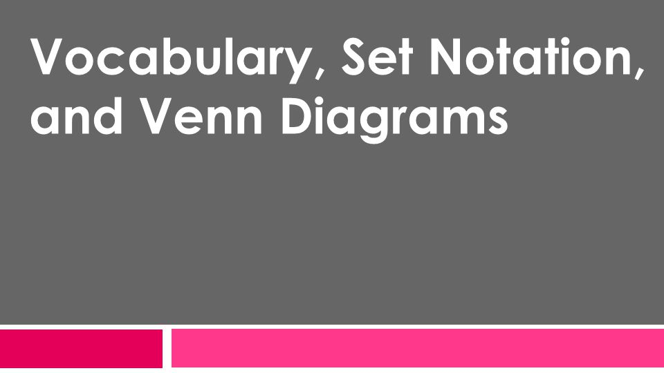 Vocabulary Set Notation And Venn Diagrams Ppt Video Online Download
