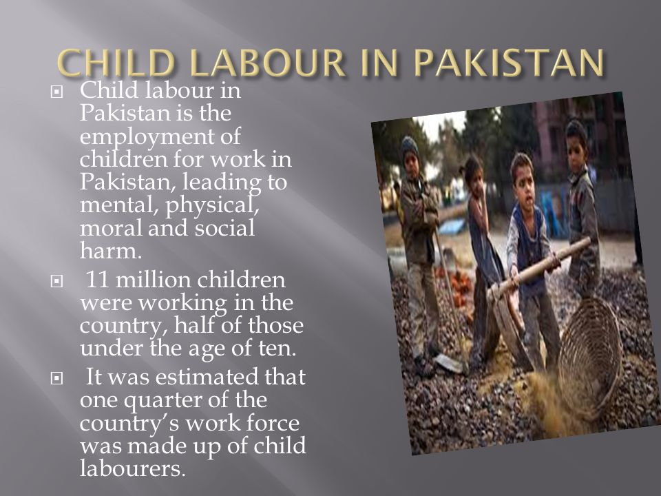 child labour in pakistan Pakistan's shame: the open secret of child sex abuse in the workplace like millions of pakistani children, ahmed had to work to support his family  child labour child protection children .