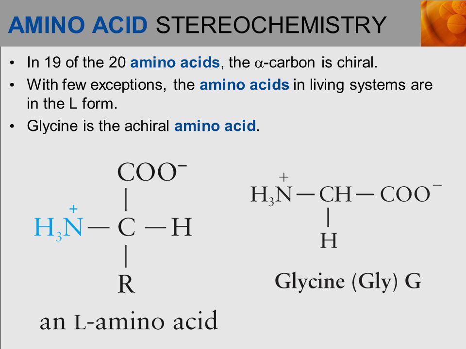 AMINO ACID STEREOCHEMISTRY