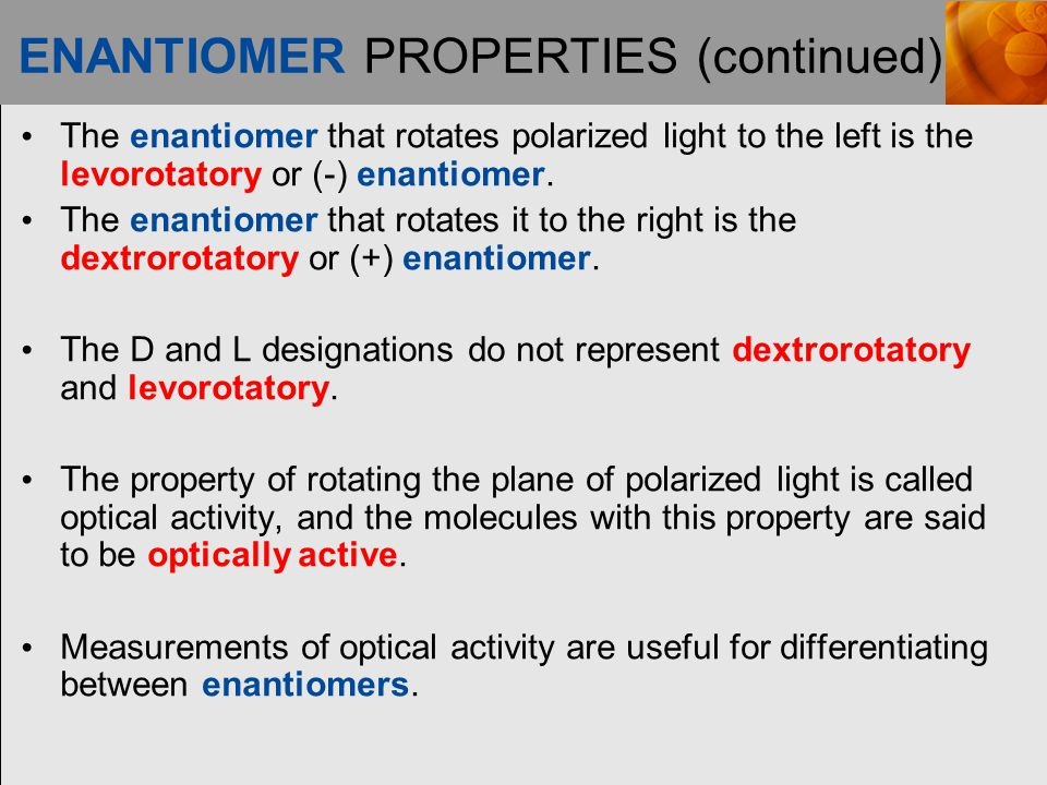 ENANTIOMER PROPERTIES (continued)