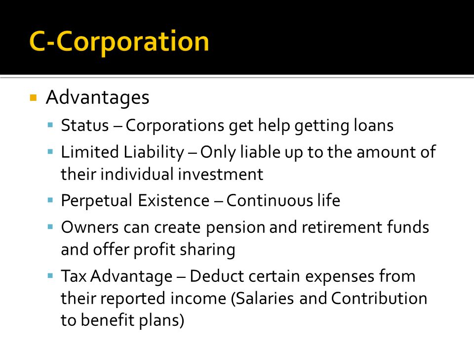 C-Corporation Advantages Status – Corporations get help getting loans