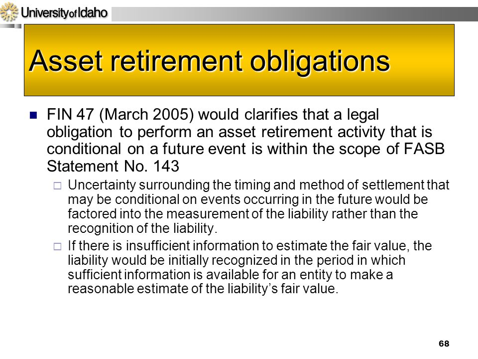 recognition of asset retirement obligations Guidance on asset retirement obligations (aros) this standard  of an  abandonment for which an expense should be reported at initial recognition  over the.