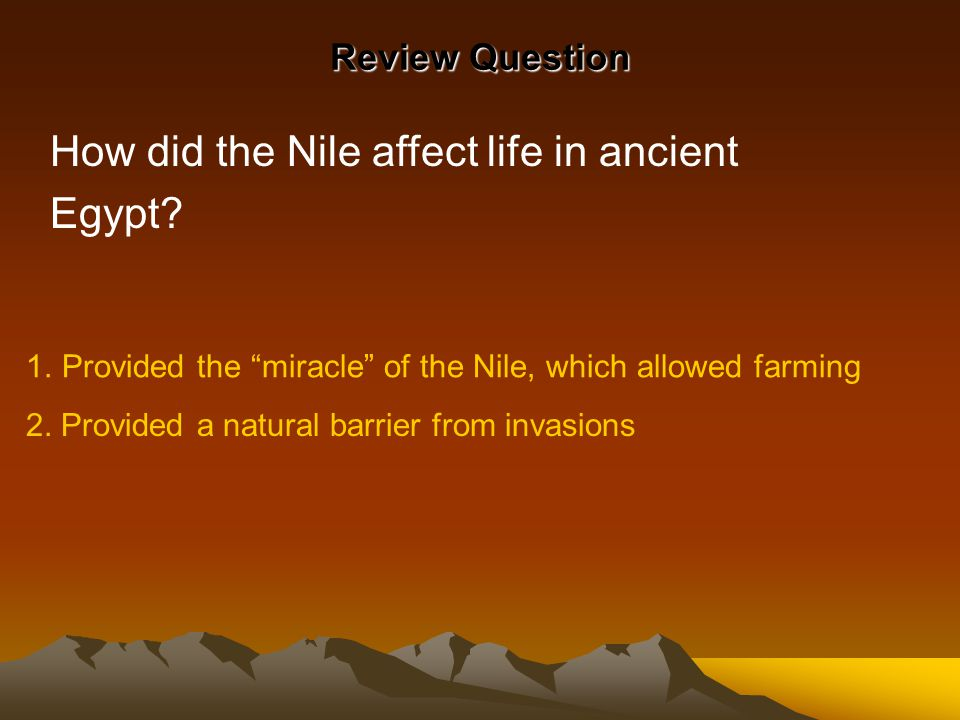 How did the Nile affect life in ancient Egypt