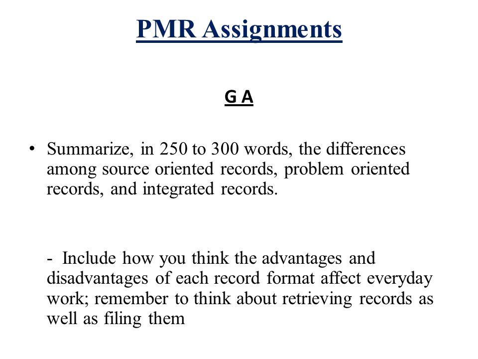 summarize in 250 to 300 words the differences among source oriented records problem oriented records Summarize, in 250 to 300 words, the differences among source oriented records,  problem oriented records, and integrated records 2 include.