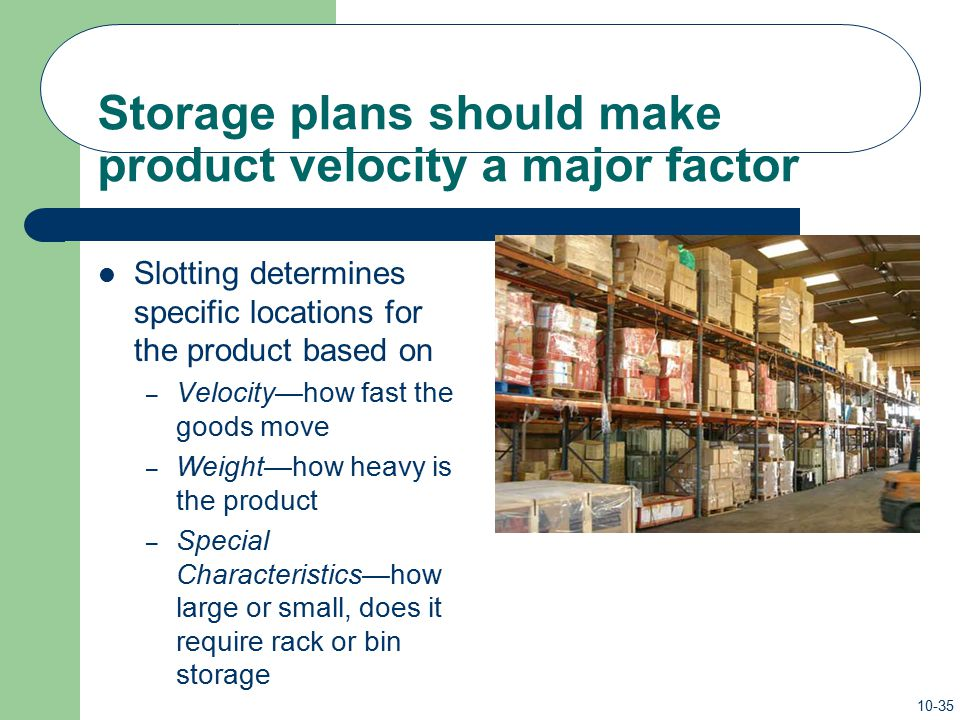Storage plans should make product velocity a major factor