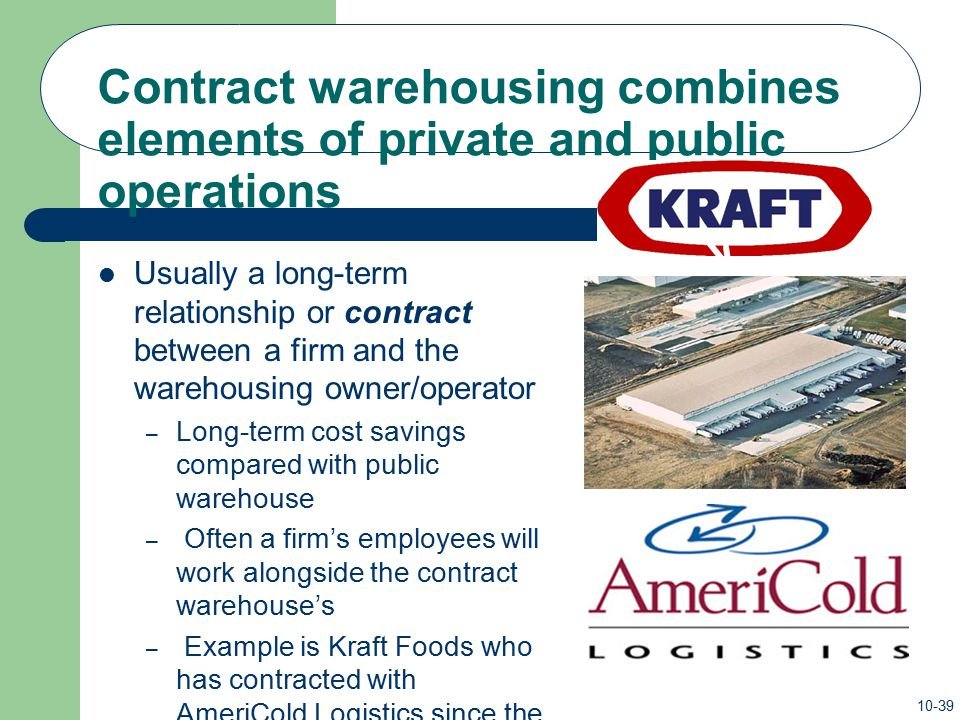 Contract warehousing combines elements of private and public operations