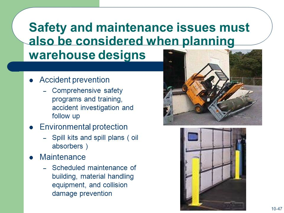 Safety and maintenance issues must also be considered when planning warehouse designs