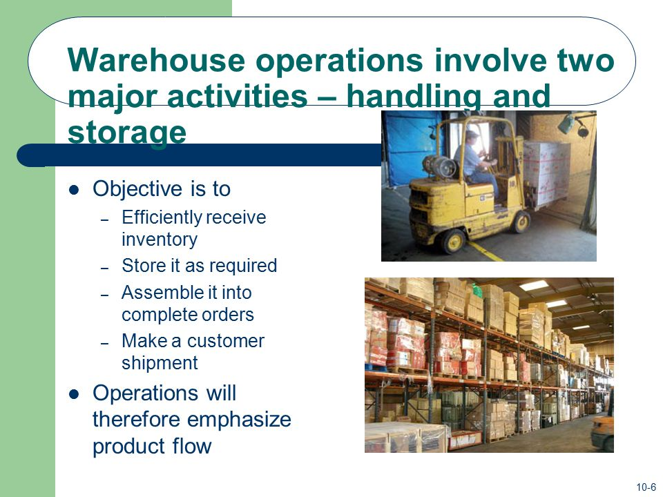Warehouse operations involve two major activities – handling and storage