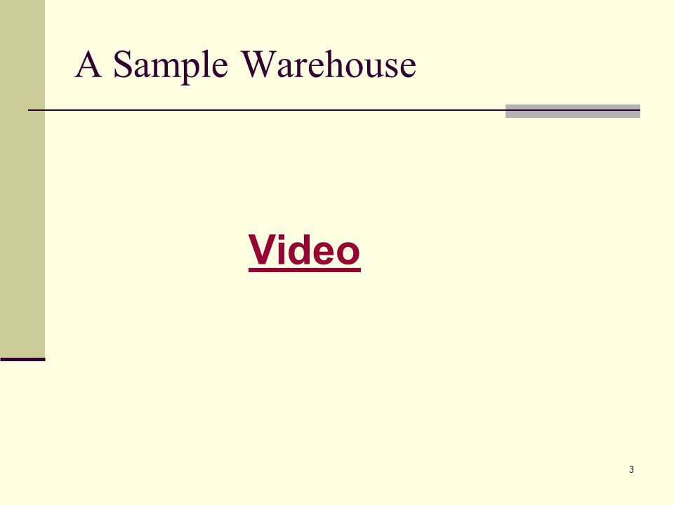 A Sample Warehouse Video