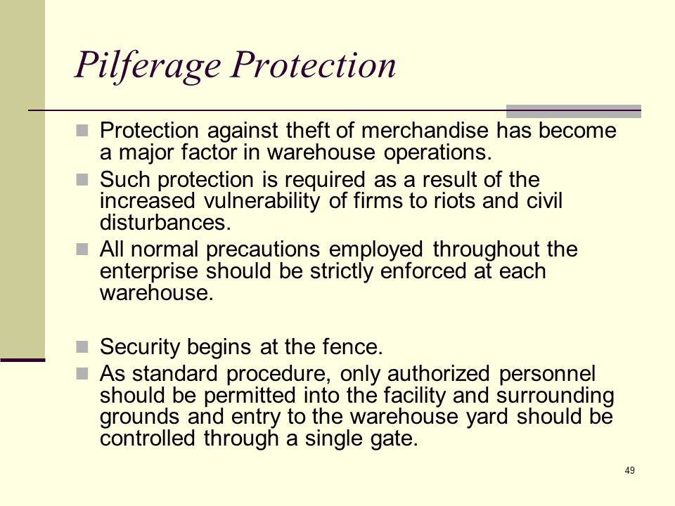 Pilferage Protection Protection against theft of merchandise has become a major factor in warehouse operations.