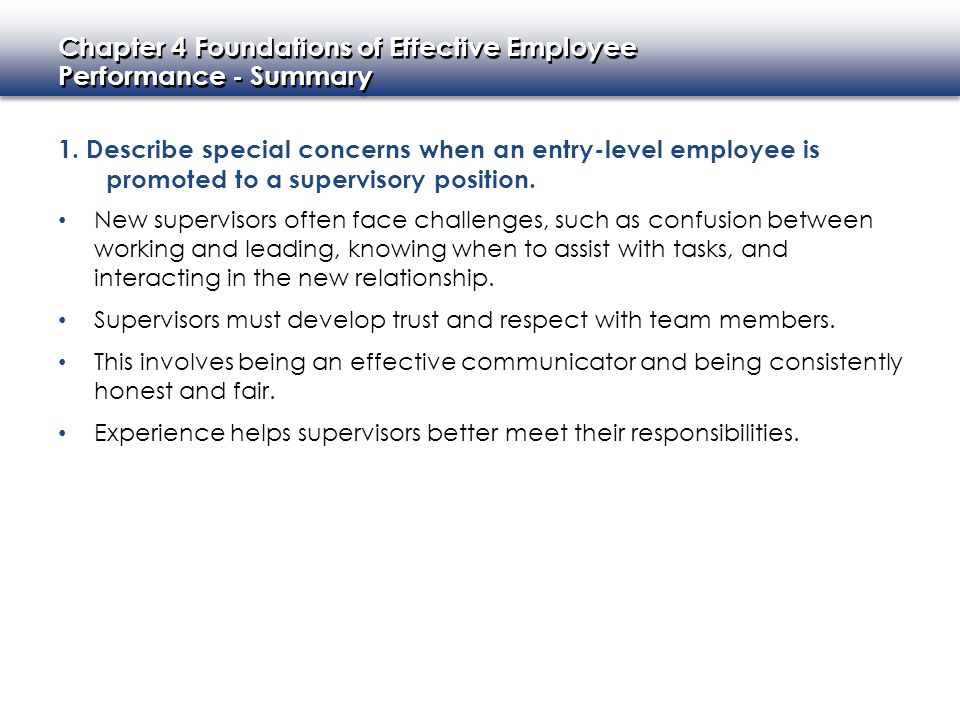 1. Describe special concerns when an entry-level employee is promoted to a supervisory position.
