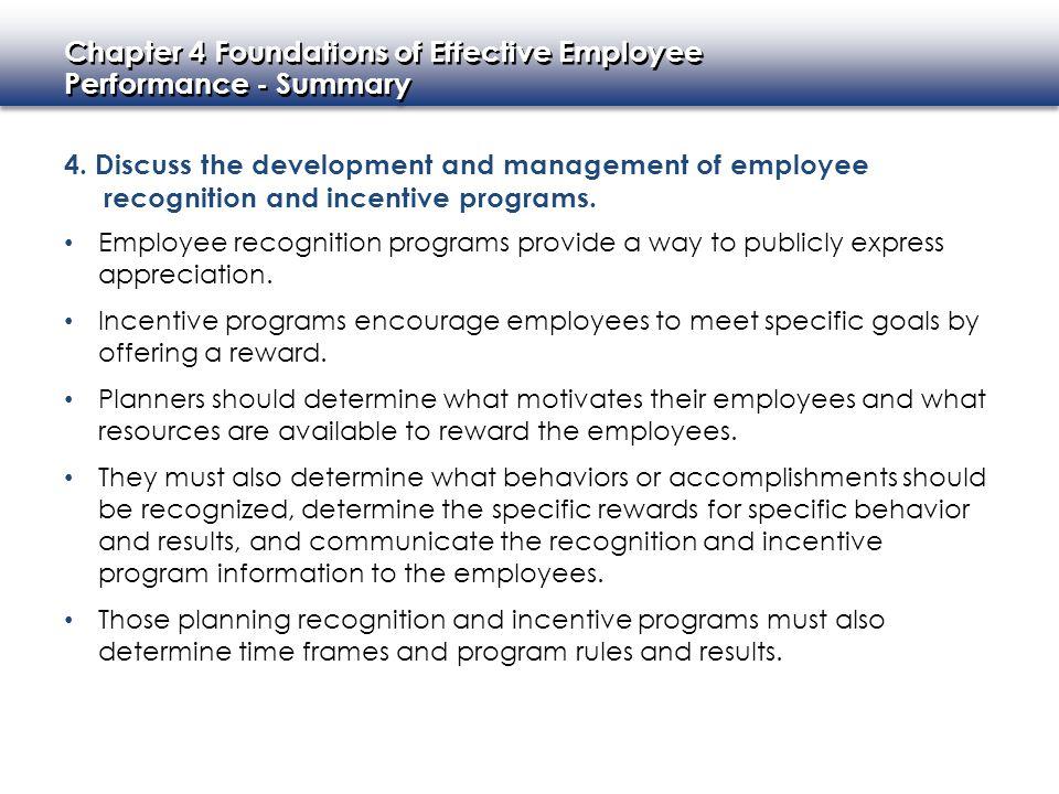 4. Discuss the development and management of employee recognition and incentive programs.