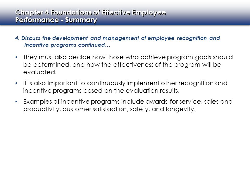 4. Discuss the development and management of employee recognition and incentive programs continued…