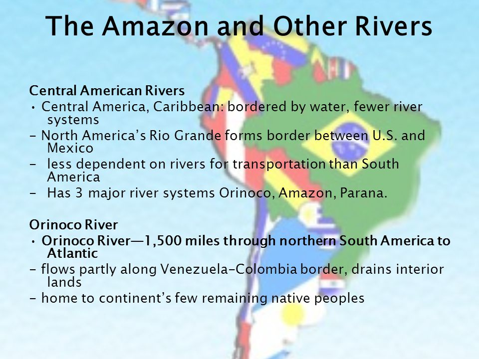 Physical Geography Of Latin America From The Andes To The Amazon - 3 major rivers